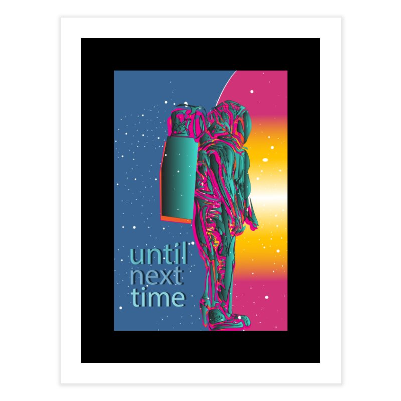 Until next time Home Fine Art Print by The Embien Empire