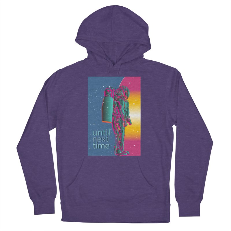 Until next time Men's French Terry Pullover Hoody by The Embien Empire