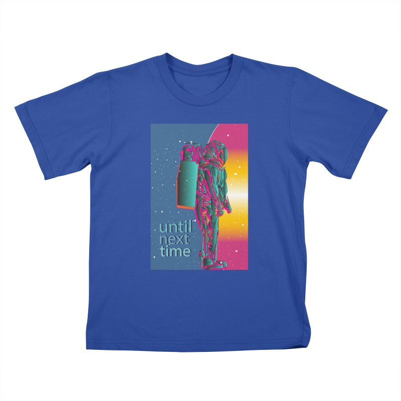 Until next time Kids T-Shirt by The Embien Empire
