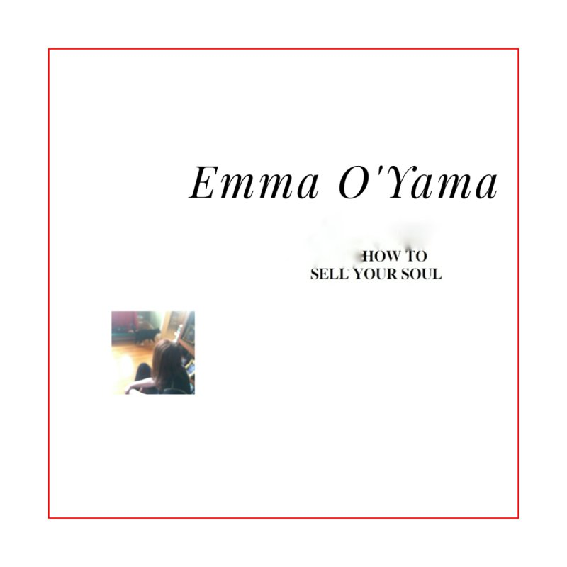 HOW TO SELL YOUR SOUL (Album Cover)   by Emma O'Yama Store