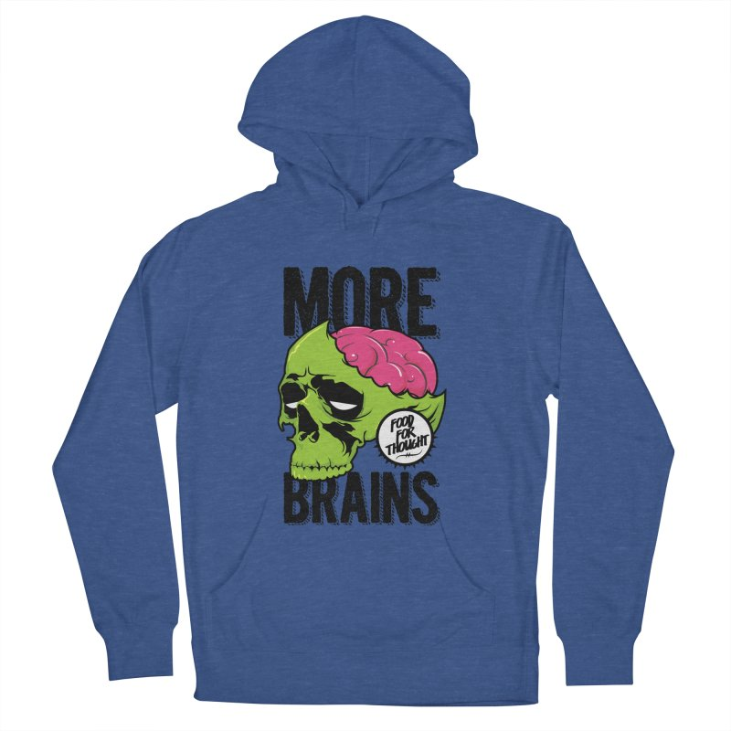 More Brains Women's French Terry Pullover Hoody by emodistcreates's Artist Shop