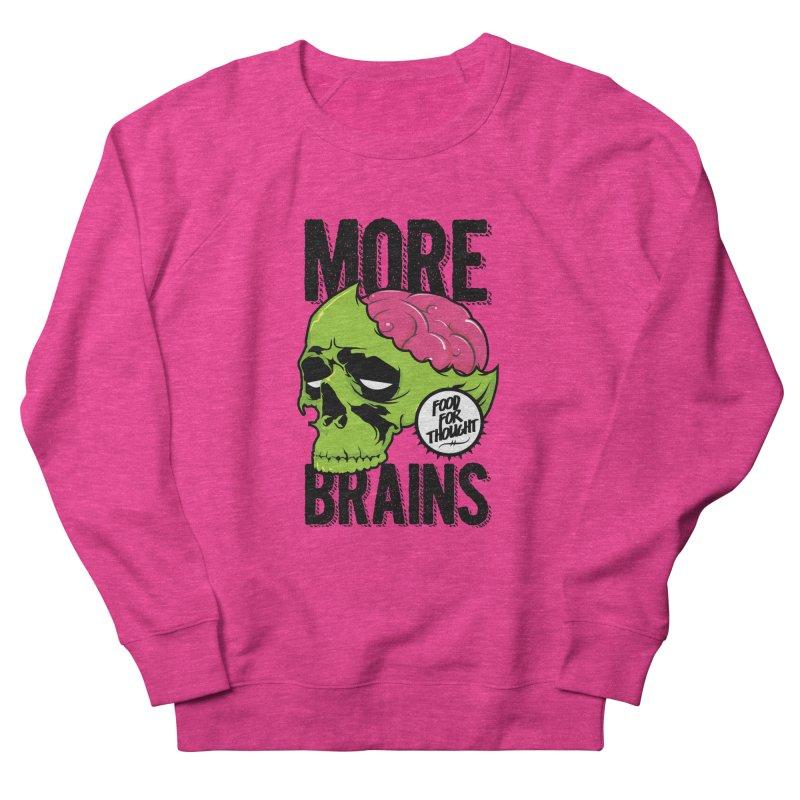 More Brains Women's French Terry Sweatshirt by emodistcreates's Artist Shop