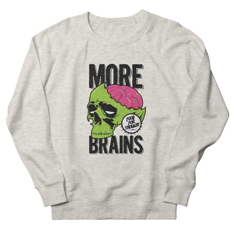 More Brains Women's Sweatshirt by emodistcreates's Artist Shop