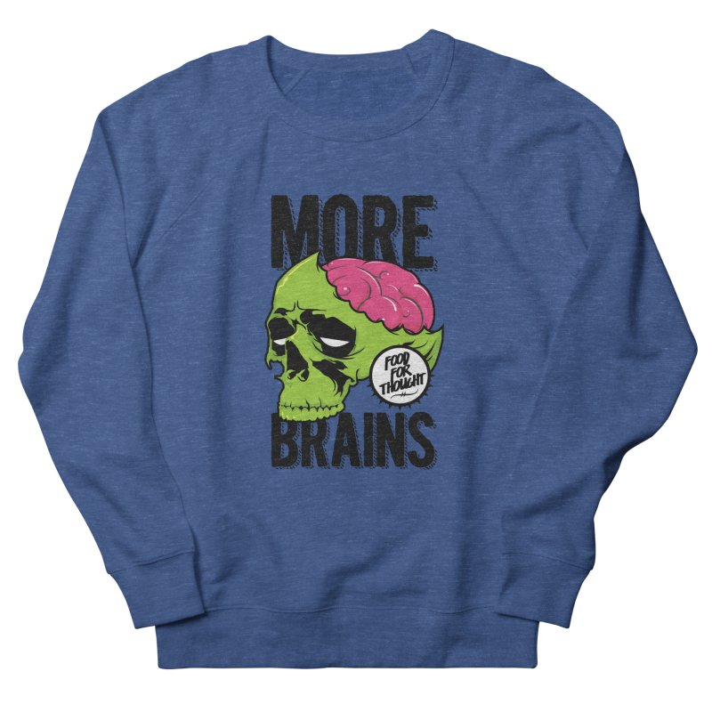 More Brains Men's Sweatshirt by emodistcreates's Artist Shop