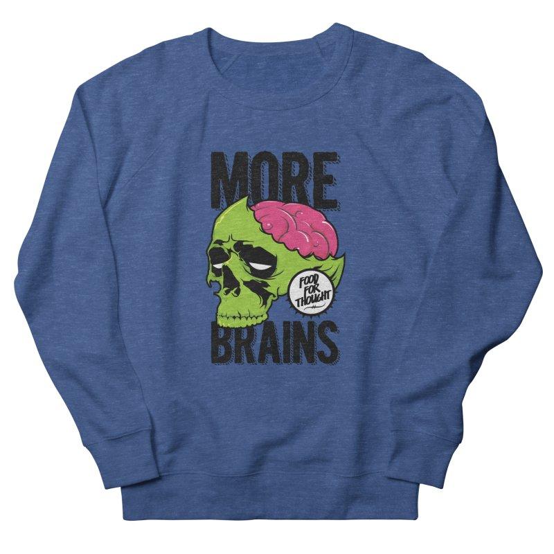 More Brains Men's French Terry Sweatshirt by emodistcreates's Artist Shop