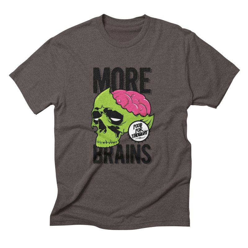 More Brains Men's Triblend T-Shirt by emodistcreates's Artist Shop