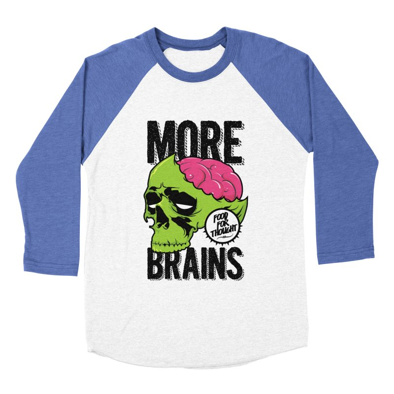 More Brains Women's Baseball Triblend T-Shirt by emodistcreates's Artist Shop