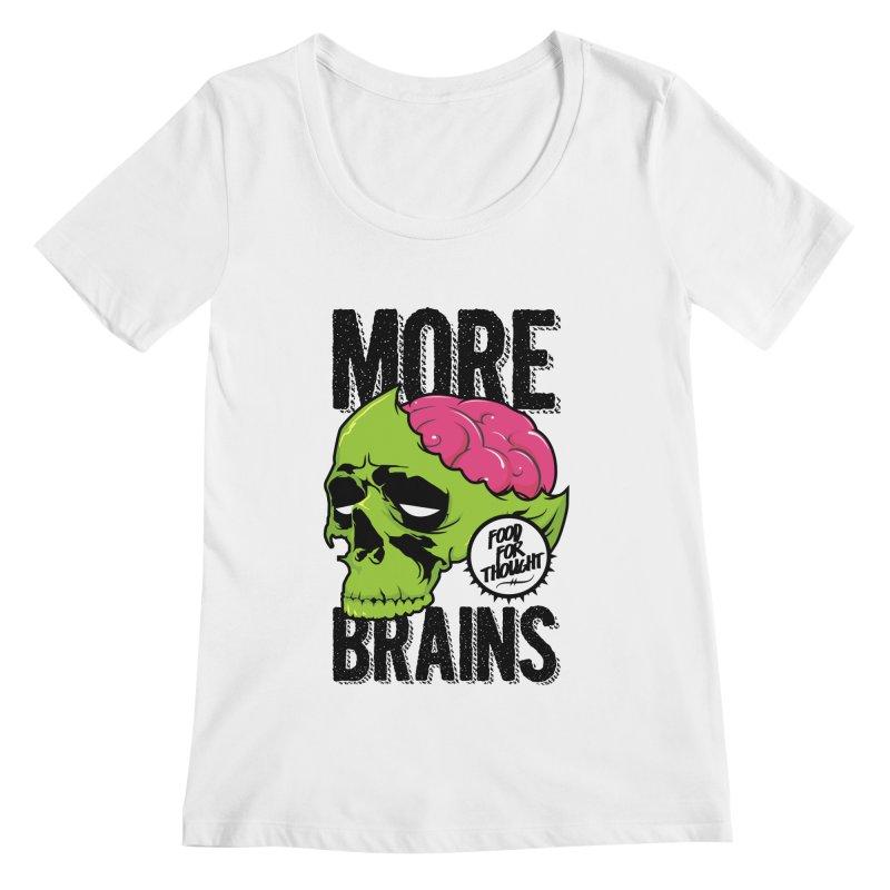 More Brains Women's Scoopneck by emodistcreates's Artist Shop