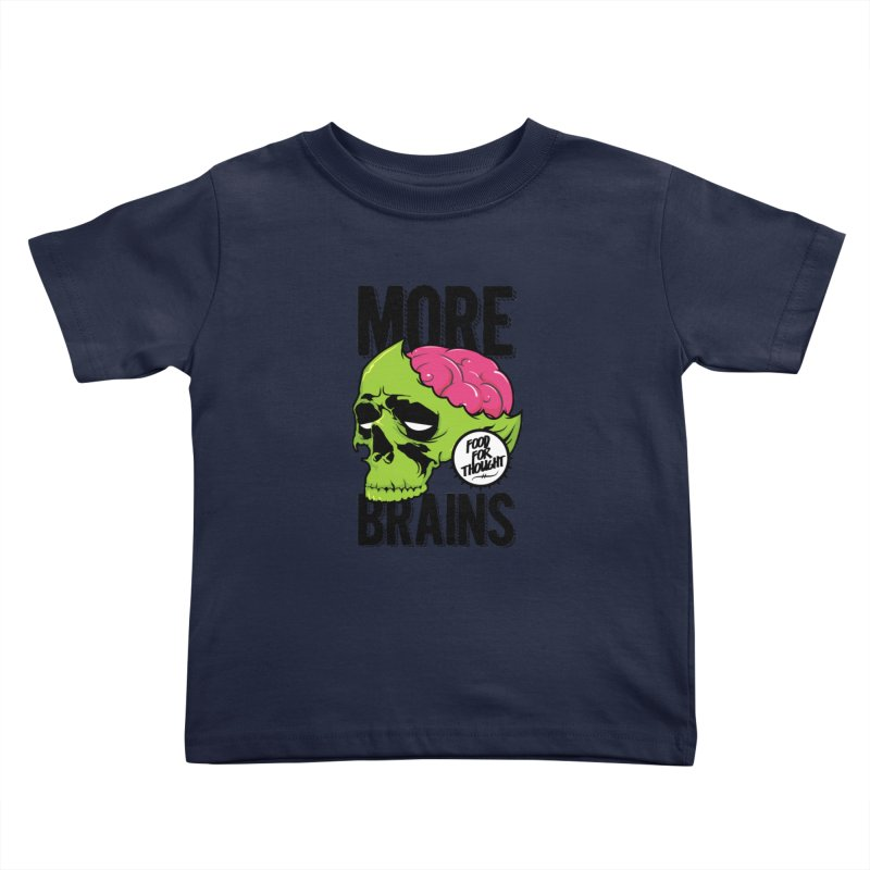 More Brains Kids Toddler T-Shirt by emodistcreates's Artist Shop