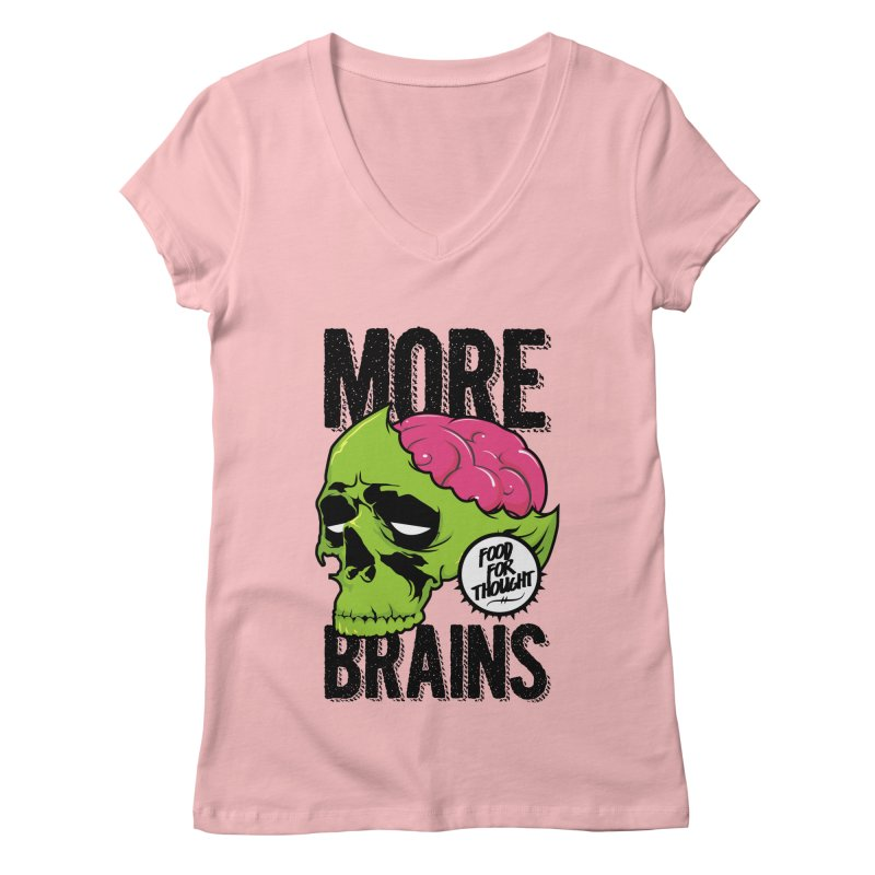 More Brains Women's Regular V-Neck by emodistcreates's Artist Shop