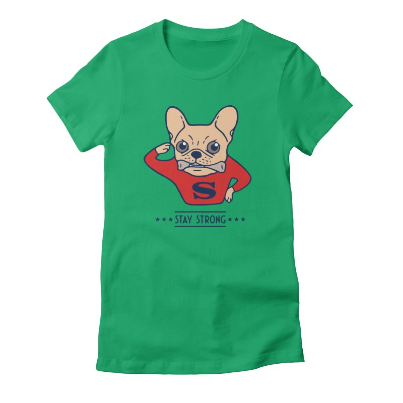 Stay strong with Super Frenchie  in Women's Fitted T-Shirt Kelly by Emotional Frenchies - Cute French Bulldog T-shirts