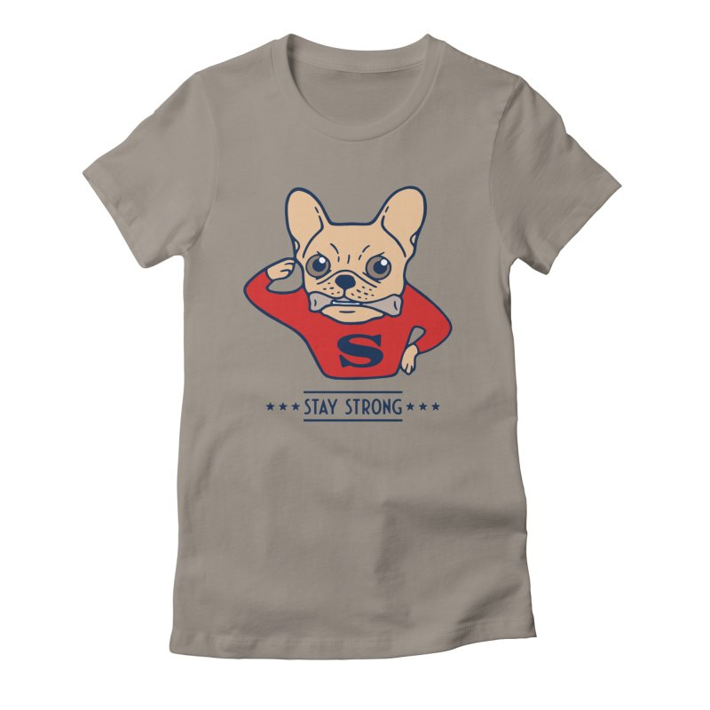 Stay strong with Super Frenchie  Women's Fitted T-Shirt by Emotional Frenchies - Cute French Bulldog T-shirts
