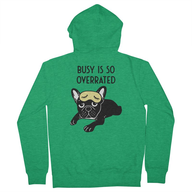 The brindle Frenchie thinks busy is so overrated  Women's French Terry Zip-Up Hoody by Emotional Frenchies - Cute French Bulldog T-shirts