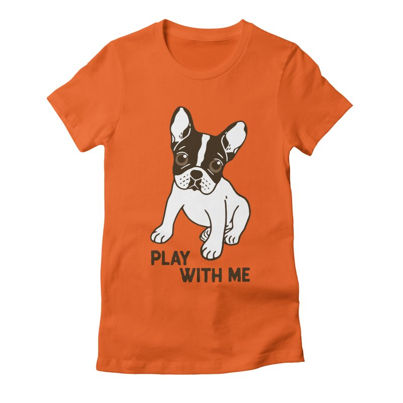 Play With Me Frenchie Design  in Women's Fitted T-Shirt Orange Poppy by Emotional Frenchies - Cute French Bulldog T-shirts