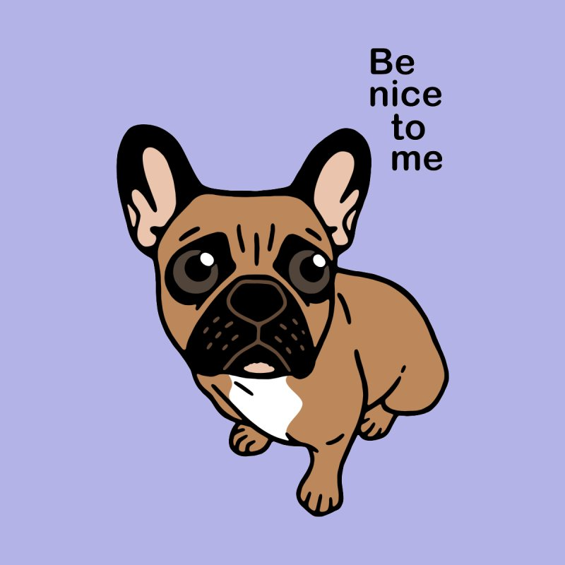 Be nice to the cute black mask fawn Frenchie  Women's Scoop Neck by Emotional Frenchies - Cute French Bulldog T-shirts