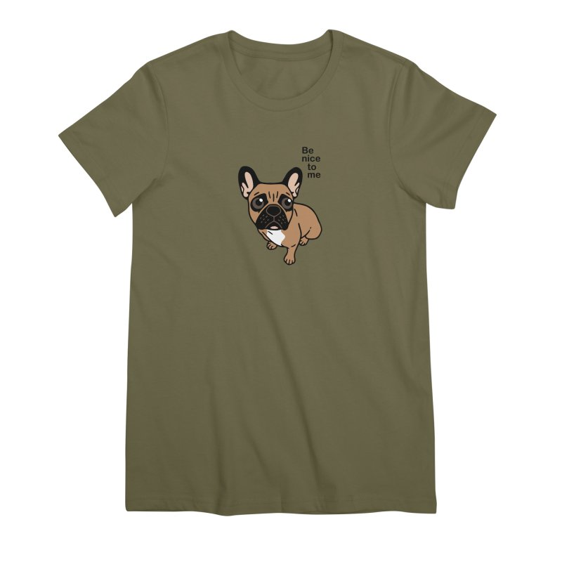 Be nice to the cute black mask fawn Frenchie  Women's Premium T-Shirt by Emotional Frenchies - Cute French Bulldog T-shirts