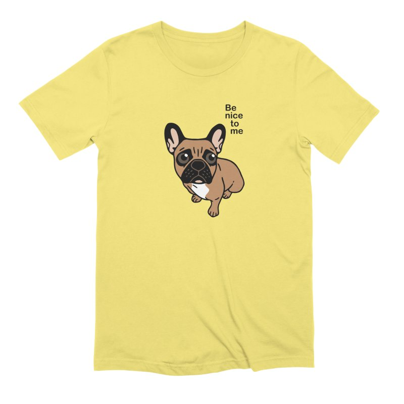 Be nice to the cute black mask fawn Frenchie  Men's Extra Soft T-Shirt by Emotional Frenchies - Cute French Bulldog T-shirts