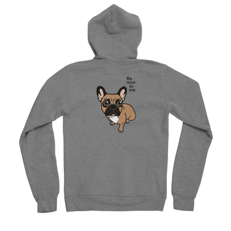 Be nice to the cute black mask fawn Frenchie  Men's Sponge Fleece Zip-Up Hoody by Emotional Frenchies - Cute French Bulldog T-shirts