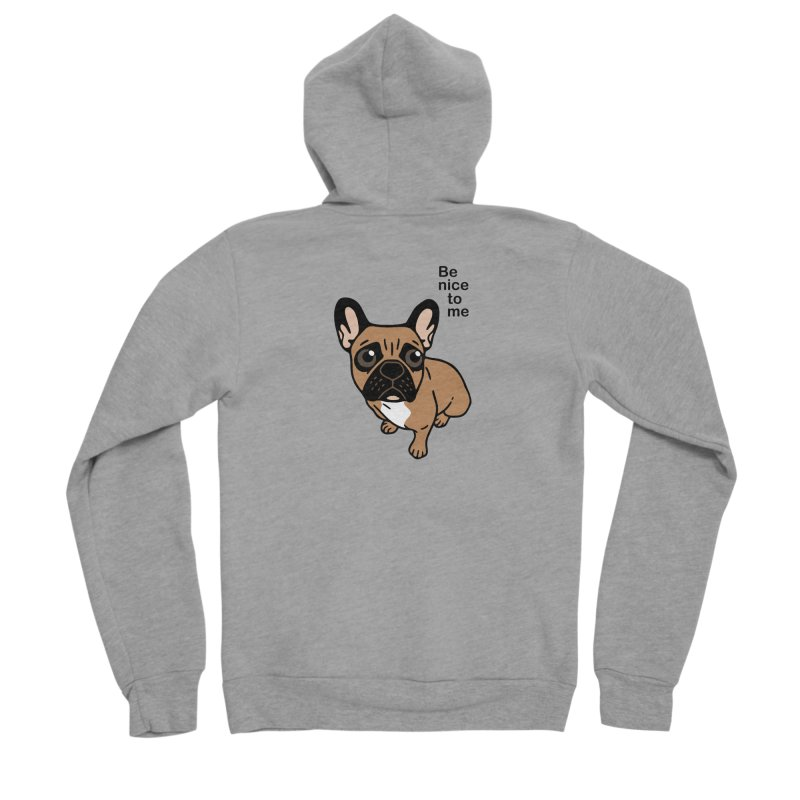Be nice to the cute black mask fawn Frenchie  Women's Sponge Fleece Zip-Up Hoody by Emotional Frenchies - Cute French Bulldog T-shirts