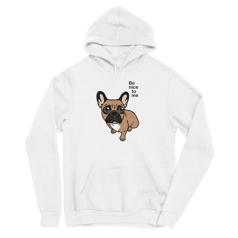Be nice to the cute black mask fawn Frenchie  Women's Sponge Fleece Pullover Hoody by Emotional Frenchies - Cute French Bulldog T-shirts