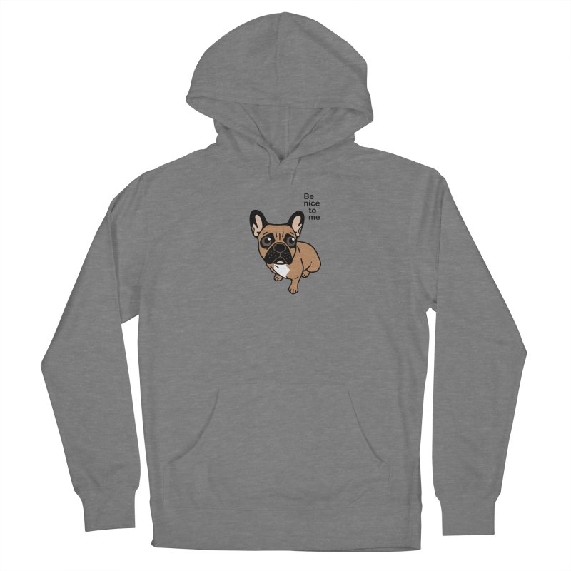 Be nice to the cute black mask fawn Frenchie  Women's Pullover Hoody by Emotional Frenchies - Cute French Bulldog T-shirts