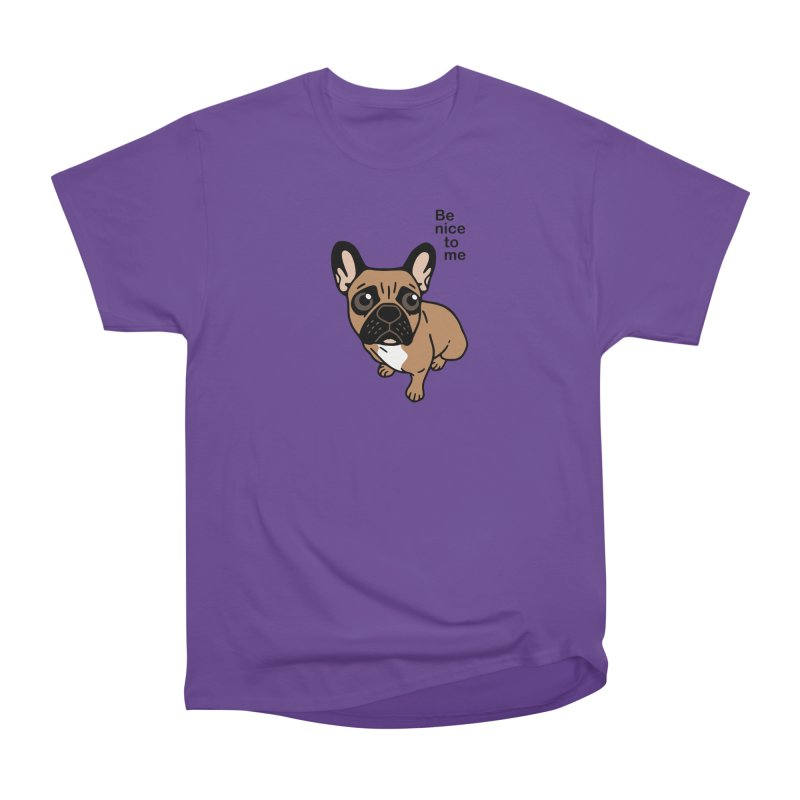 Be nice to the cute black mask fawn Frenchie  Women's Heavyweight Unisex T-Shirt by Emotional Frenchies - Cute French Bulldog T-shirts