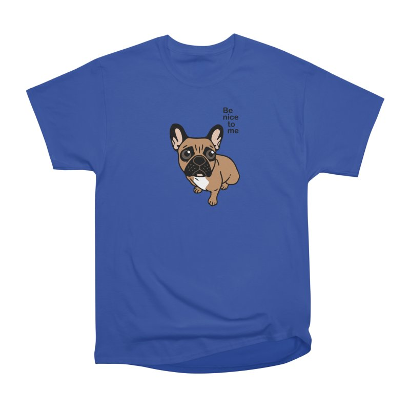 Be nice to the cute black mask fawn Frenchie  Men's Heavyweight T-Shirt by Emotional Frenchies - Cute French Bulldog T-shirts