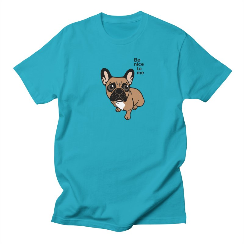 Be nice to the cute black mask fawn Frenchie  Women's Regular Unisex T-Shirt by Emotional Frenchies - Cute French Bulldog T-shirts