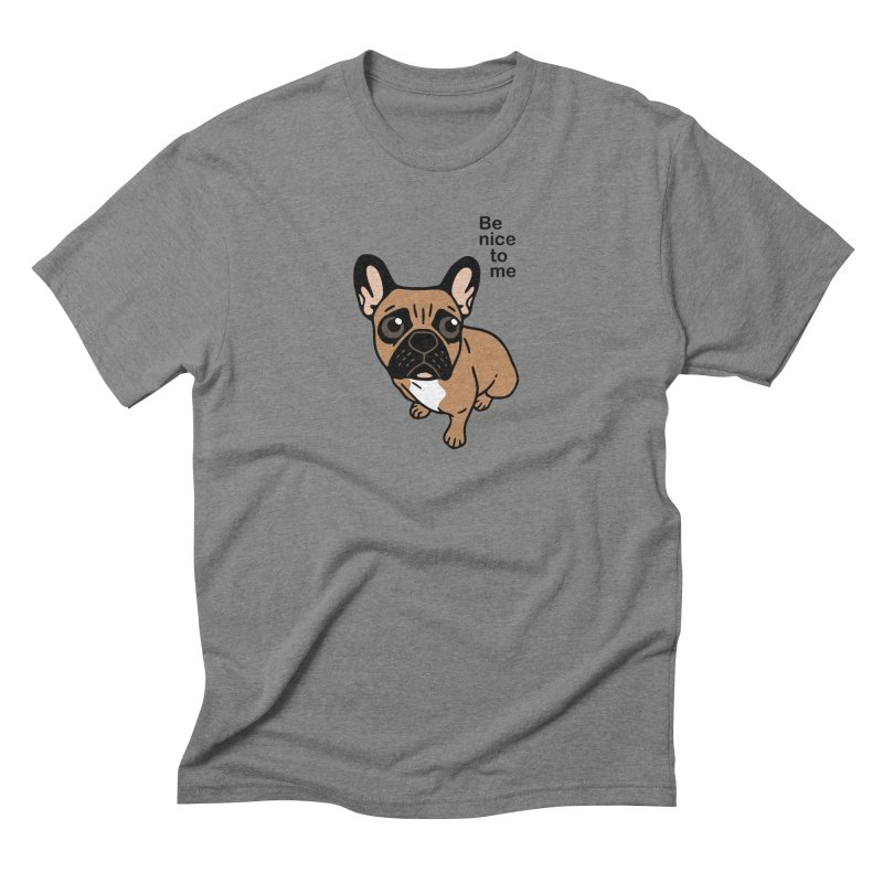 Be nice to the cute black mask fawn Frenchie  Men's Triblend T-Shirt by Emotional Frenchies - Cute French Bulldog T-shirts