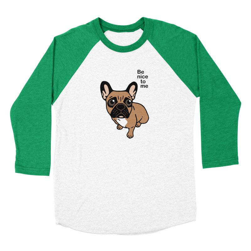 Be nice to the cute black mask fawn Frenchie  Men's Baseball Triblend Longsleeve T-Shirt by Emotional Frenchies - Cute French Bulldog T-shirts