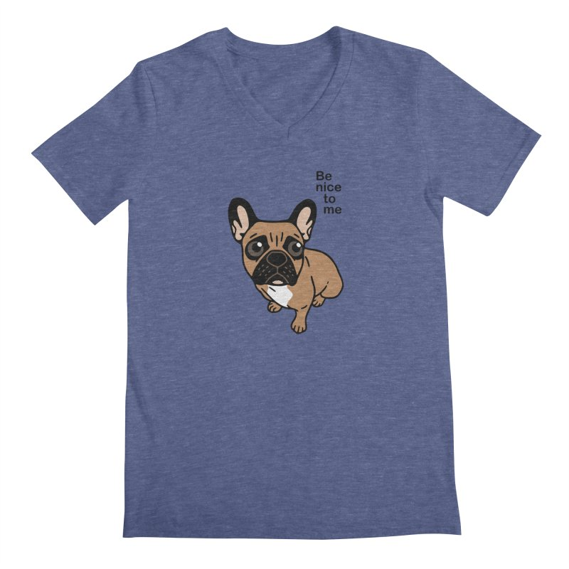 Be nice to the cute black mask fawn Frenchie  Men's Regular V-Neck by Emotional Frenchies - Cute French Bulldog T-shirts