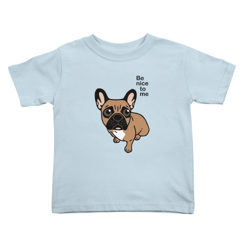 Be nice to the cute black mask fawn Frenchie  Kids Toddler T-Shirt by Emotional Frenchies - Cute French Bulldog T-shirts