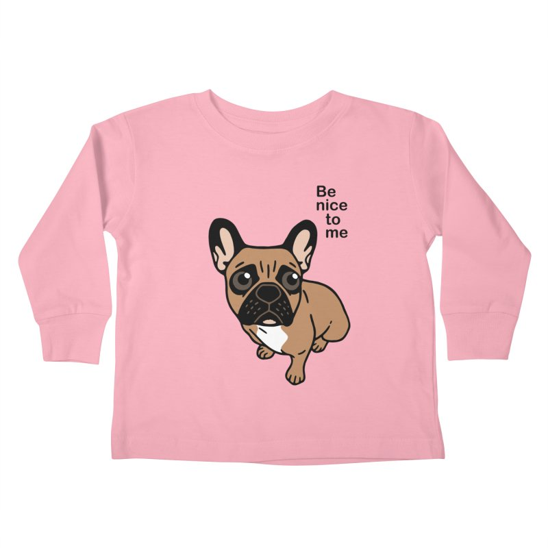 Be nice to the cute black mask fawn Frenchie  Kids Toddler Longsleeve T-Shirt by Emotional Frenchies - Cute French Bulldog T-shirts