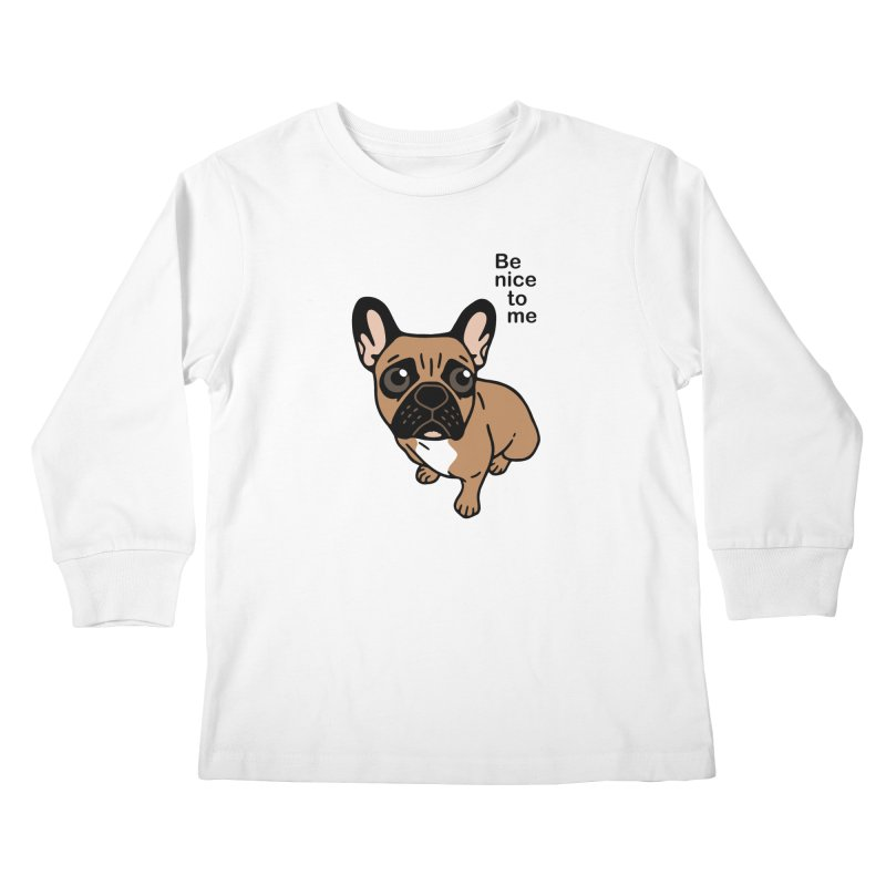Be nice to the cute black mask fawn Frenchie  Kids Longsleeve T-Shirt by Emotional Frenchies - Cute French Bulldog T-shirts