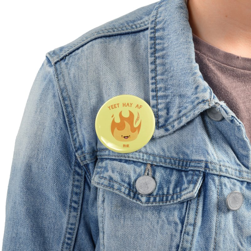 I Am So Hot – Yeet Hay AF Accessories Button by empty bamboo girl Artist Shop