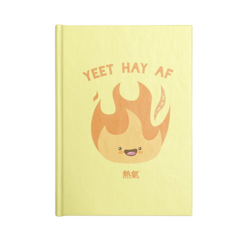 I Am So Hot – Yeet Hay AF Accessories Notebook by empty bamboo girl Artist Shop
