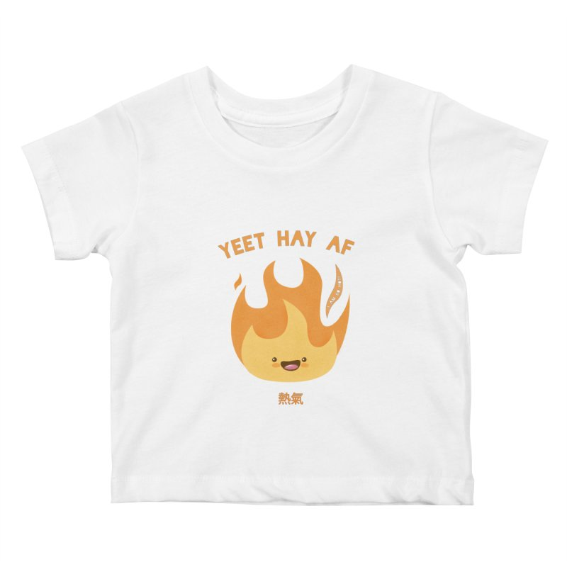 I Am So Hot – Yeet Hay AF Kids Baby T-Shirt by empty bamboo girl Artist Shop