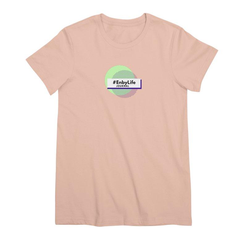 #EnbyLife Journal Women's Premium T-Shirt by #EnbyLife's Artist Shop