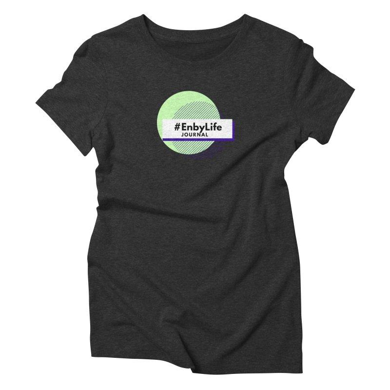 #EnbyLife Journal Women's Triblend T-Shirt by #EnbyLife's Artist Shop