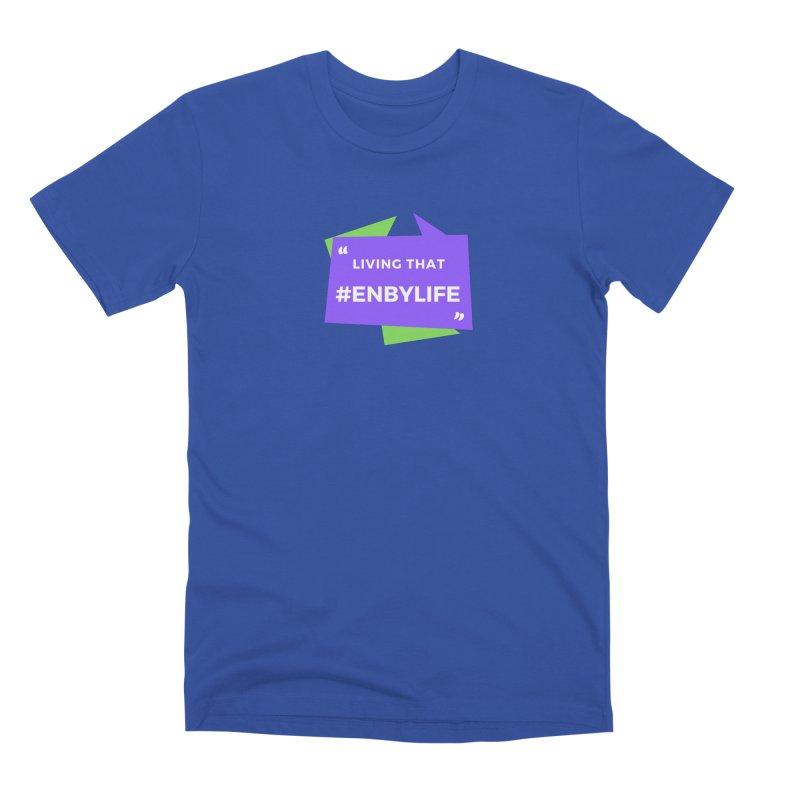 Living that #EnbyLife Men's Premium T-Shirt by #EnbyLife's Artist Shop