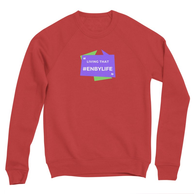Living that #EnbyLife Women's Sponge Fleece Sweatshirt by #EnbyLife's Artist Shop