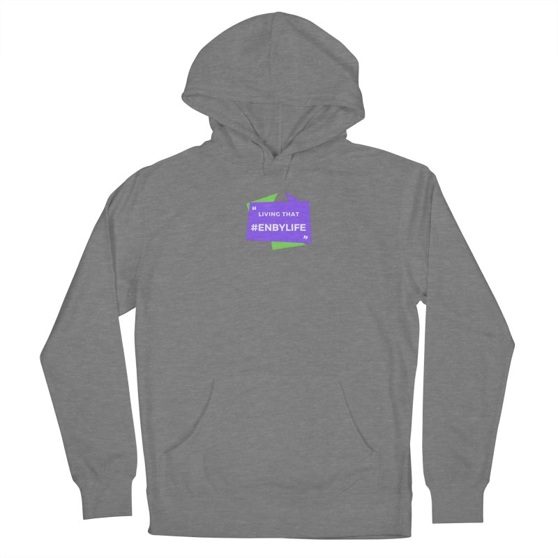 Living that #EnbyLife Women's Pullover Hoody by #EnbyLife's Artist Shop