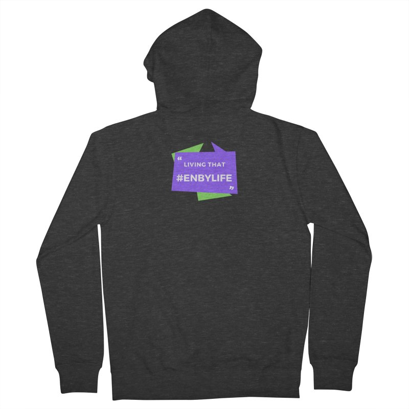 Living that #EnbyLife Women's French Terry Zip-Up Hoody by #EnbyLife's Artist Shop