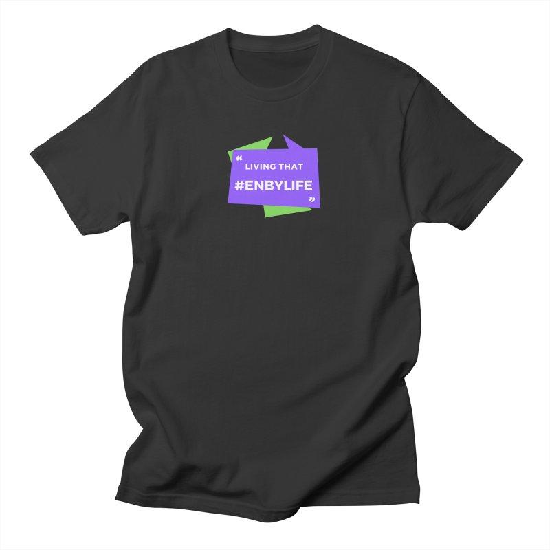 Living that #EnbyLife Men's T-Shirt by #EnbyLife's Artist Shop