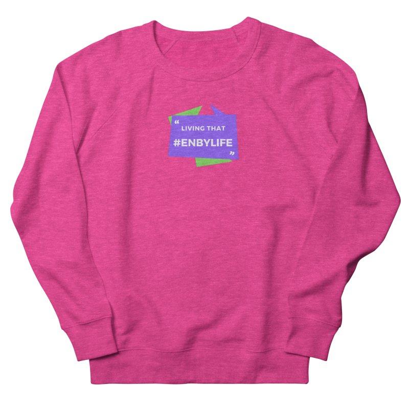 Living that #EnbyLife Men's Sweatshirt by #EnbyLife's Artist Shop