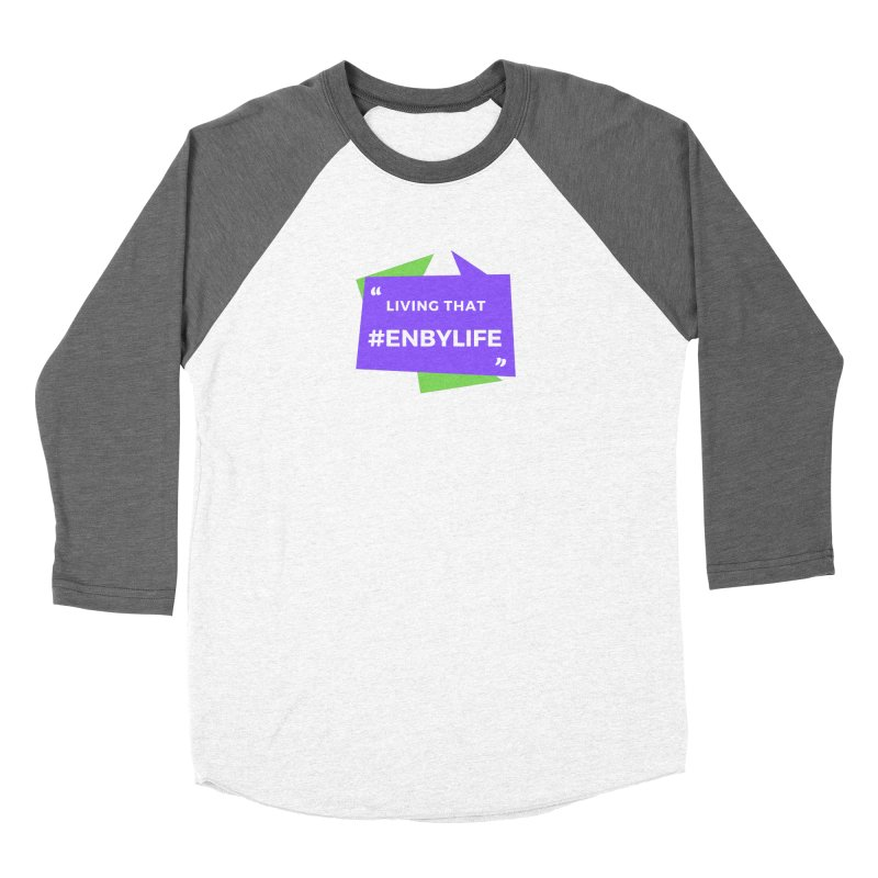 Living that #EnbyLife Women's Baseball Triblend Longsleeve T-Shirt by #EnbyLife's Artist Shop