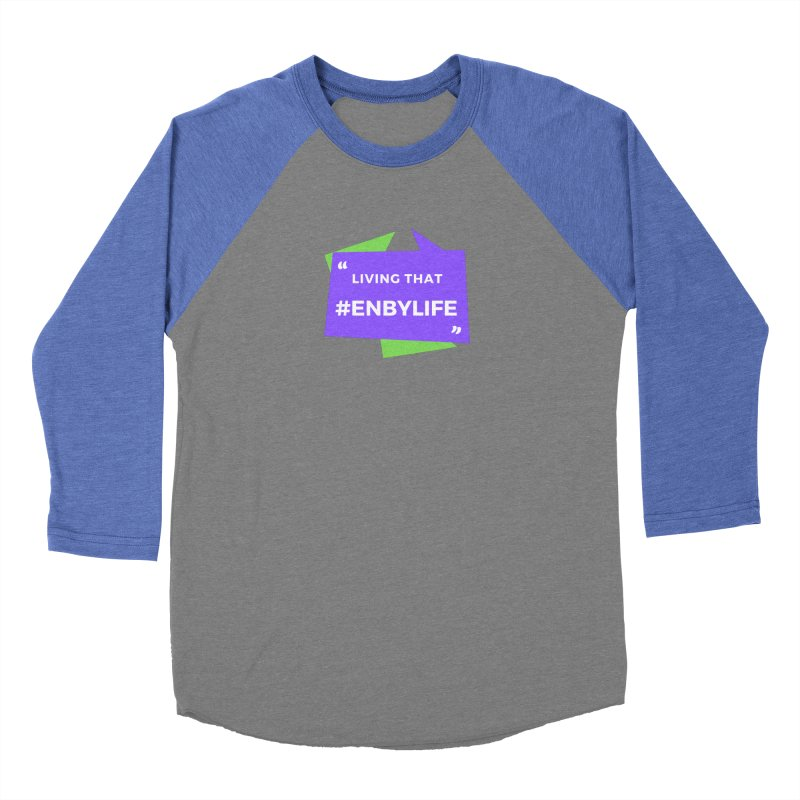 Living that #EnbyLife Men's Baseball Triblend Longsleeve T-Shirt by #EnbyLife's Artist Shop