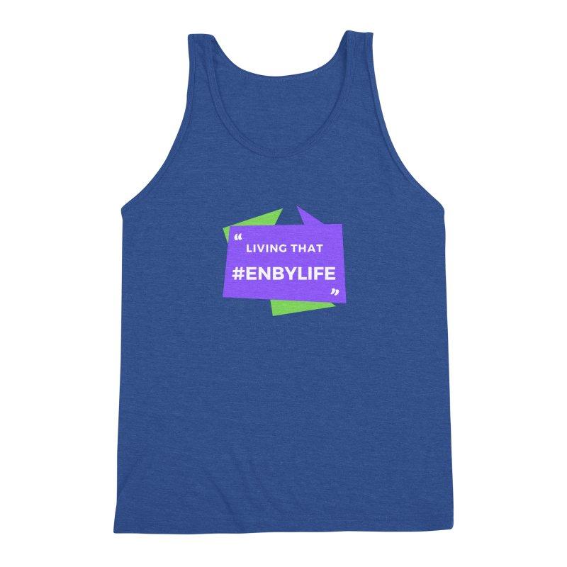 Living that #EnbyLife Men's Tank by #EnbyLife's Artist Shop