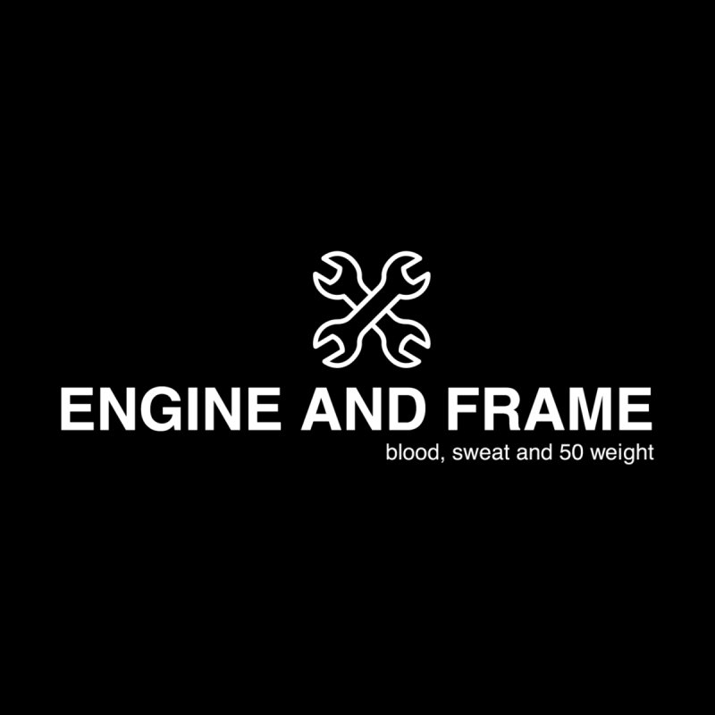 Blood, Sweat and 50 Weight by Engine and Frame's Artist Shop