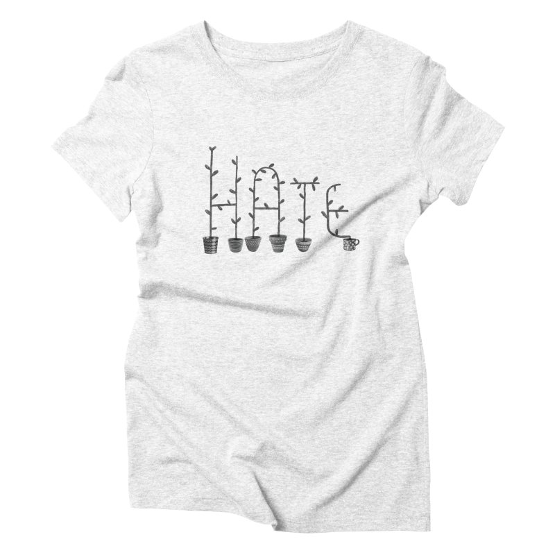 hate Women's Triblend T-shirt by enginoztekin's Artist Shop